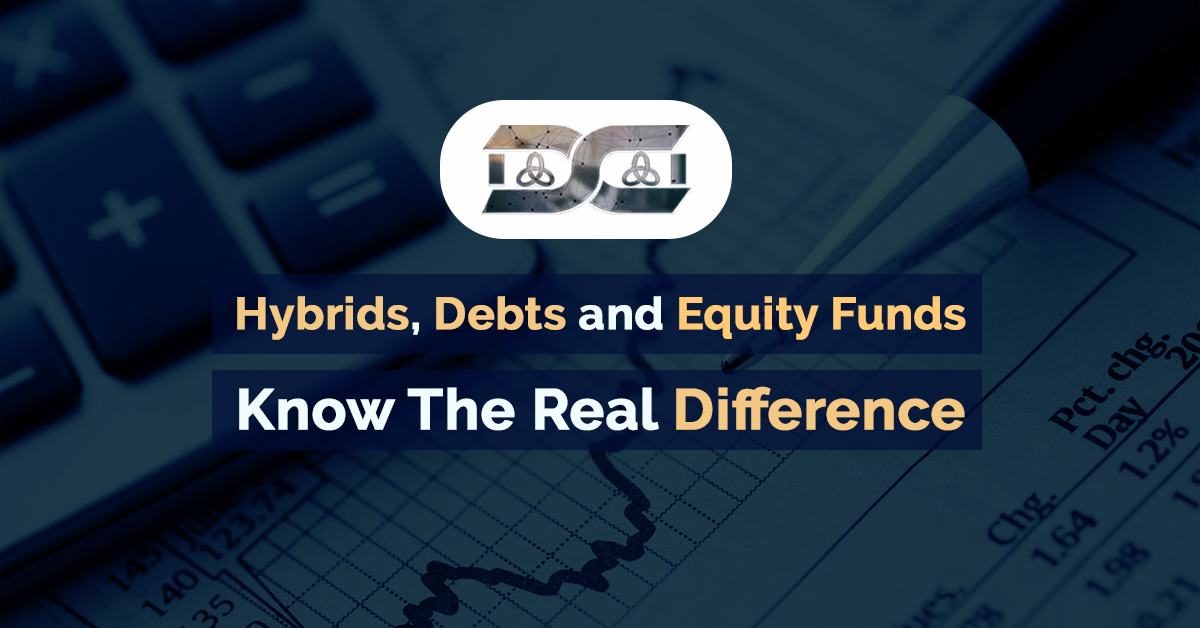 Difference Among Hybrids, Debts and Equity Funds