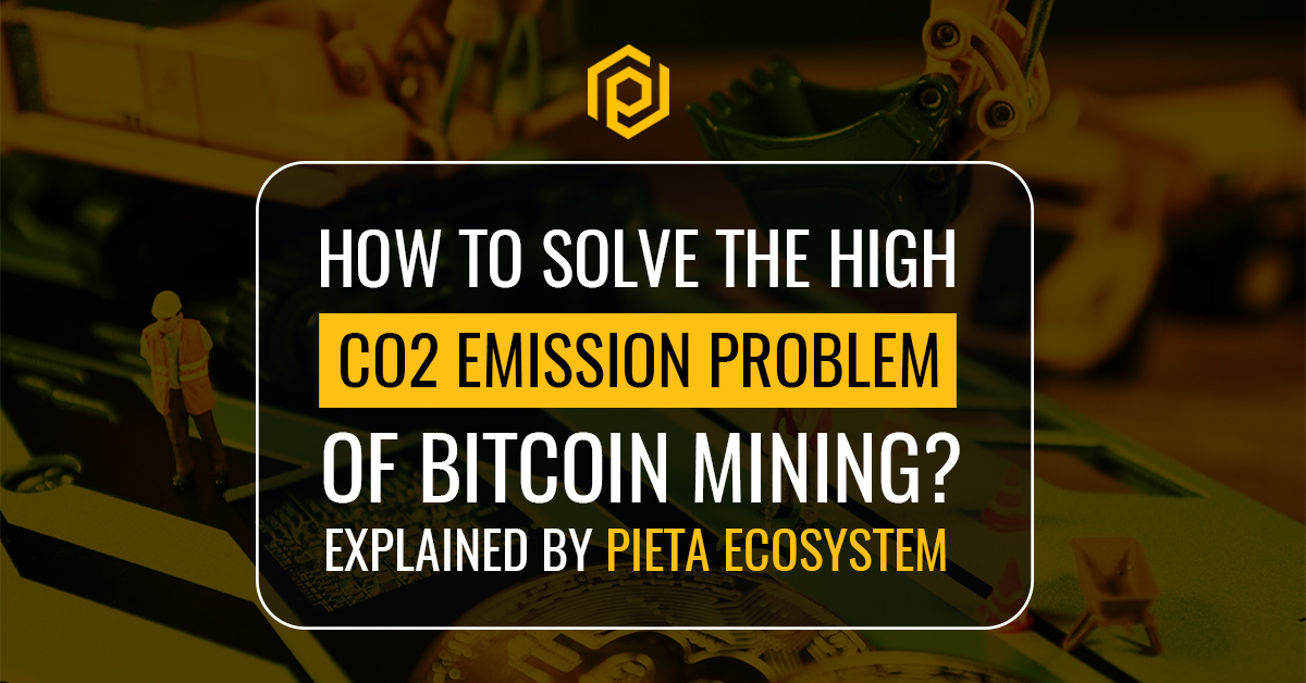How To Solve the High Co2 Emission problem of Bitcoin Mining?