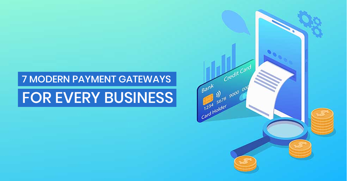 7 Modern Payment Gateways for Every Business