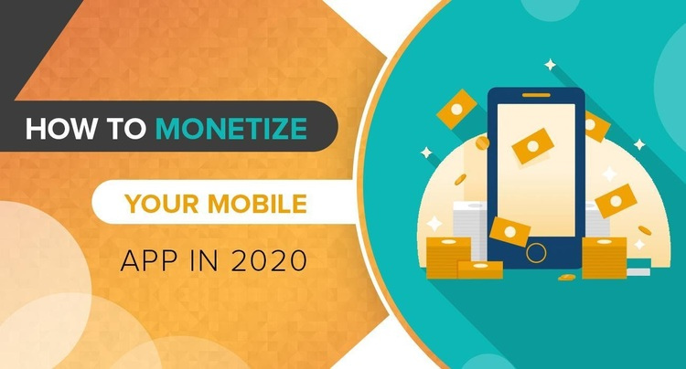 How to Monetize Your Mobile App in 2020