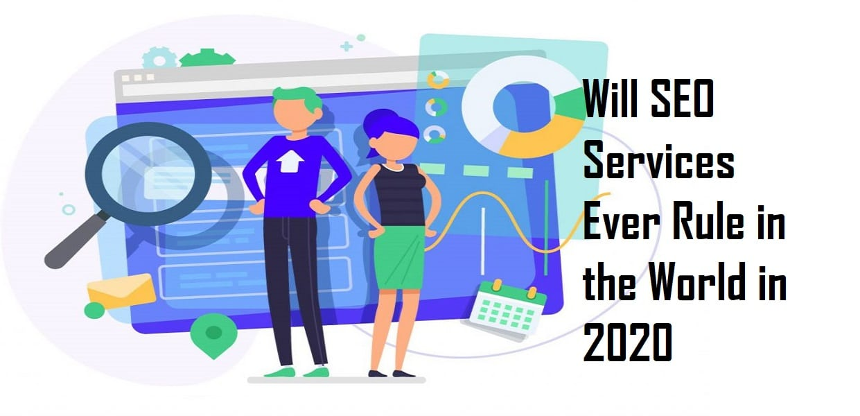 Will Seo Services Ever Rule the World in 2021