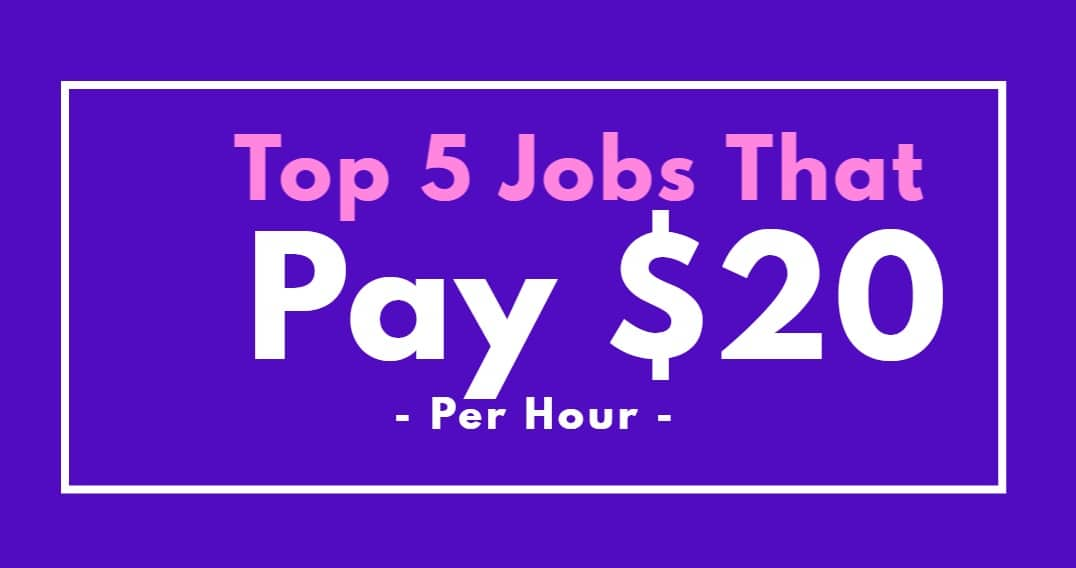 Top 5 Jobs That Pay $20 Per Hour