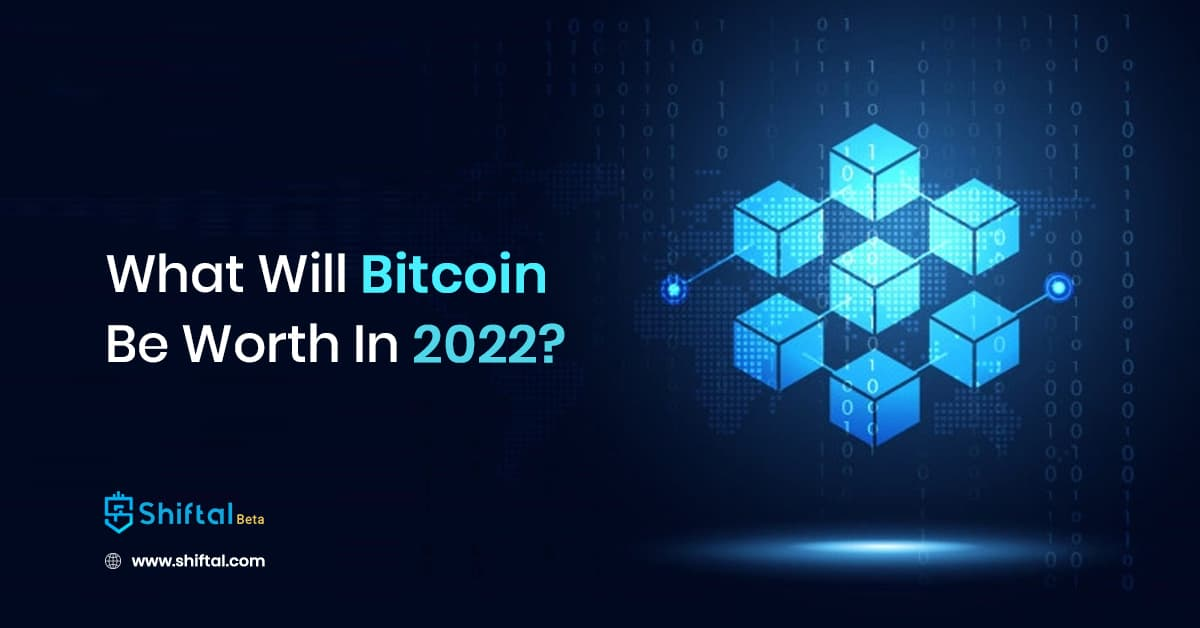 What Will Bitcoin Be Worth In 2022?