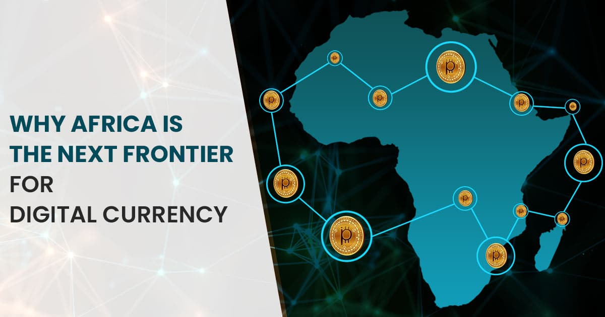 Why Africa is the next frontier for digital currency