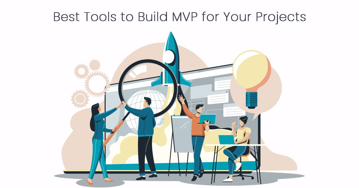 Best Tools to Build MVP for Your Projects